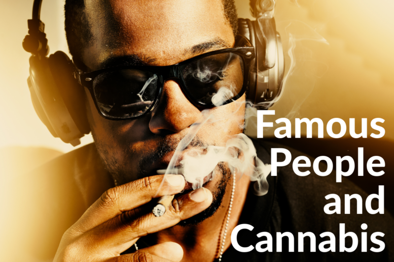 Famous People & Cannabis